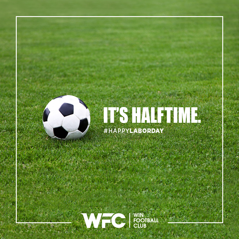 wfc - it's halftime - happy labor day post for social media